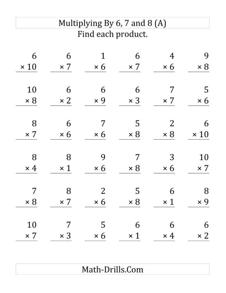 Multiplying (1 To 10)(6, 7 And 8) (36 Questions Per Page Regarding Multiplication Worksheets 6 7 8