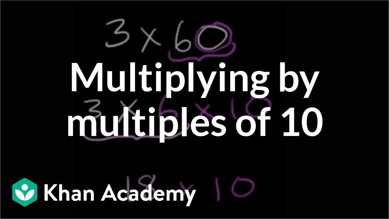 Multiplyingmultiples Of 10 (Video) | Khan Academy
