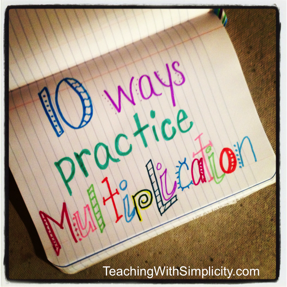 10 Ways To Practice Multiplication Facts - Teaching With