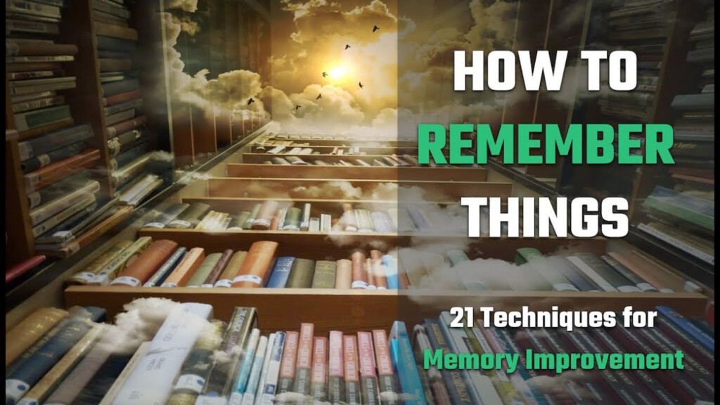 How To Remember Things: 21 Proven Memory Techniques
