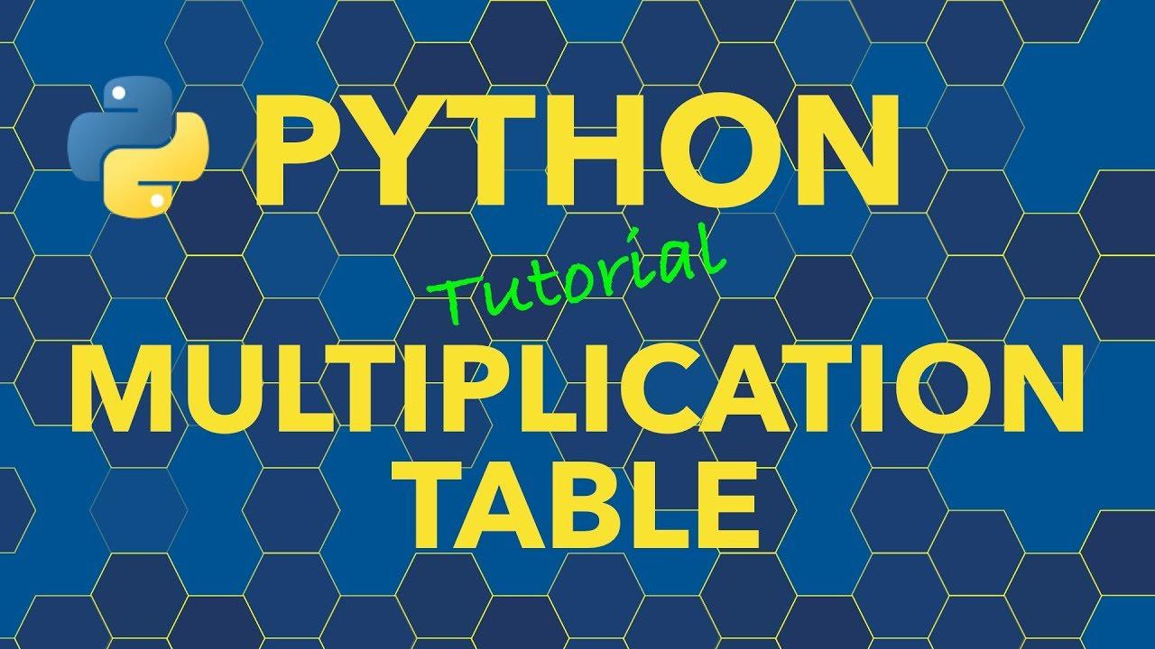 Python Create Multiplication Table