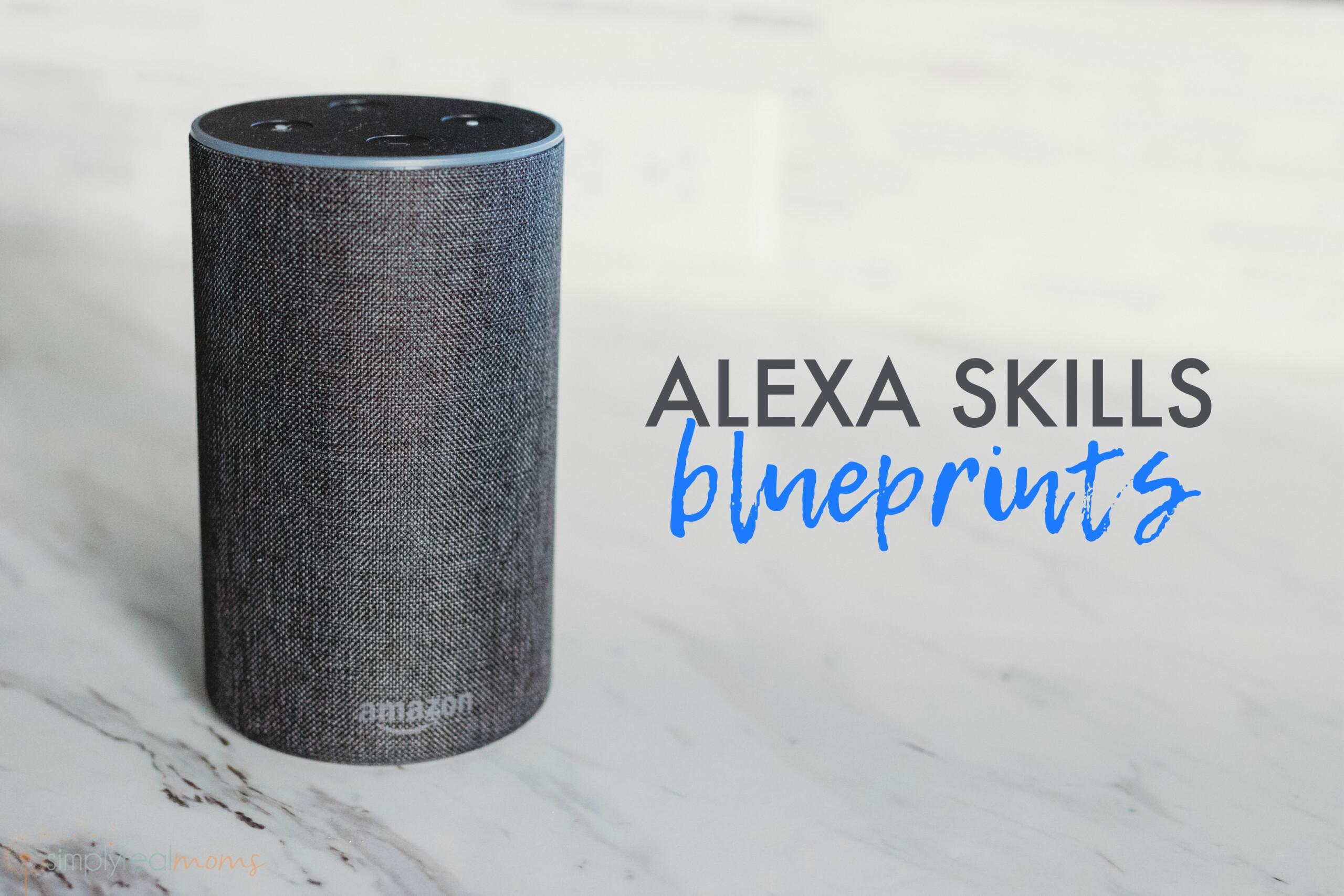 Amazon Alexa Skills Blueprints - Simply Real Moms